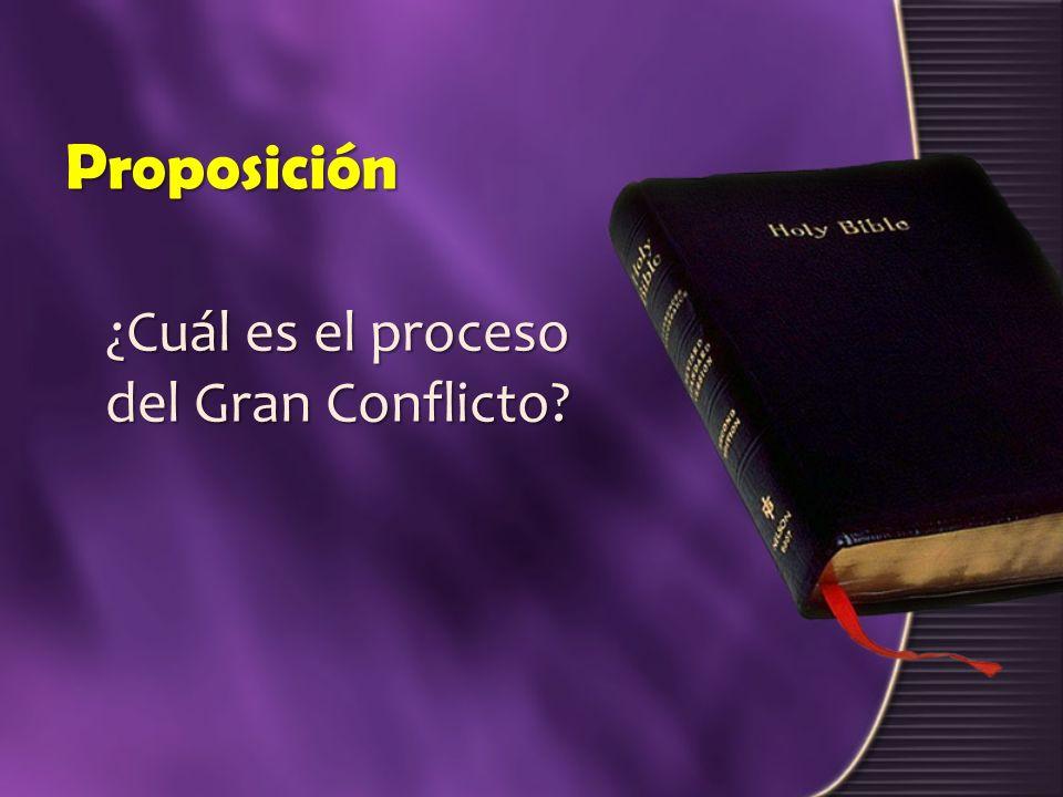 Proposición ¿Cuál es el proceso del Gran Conflicto
