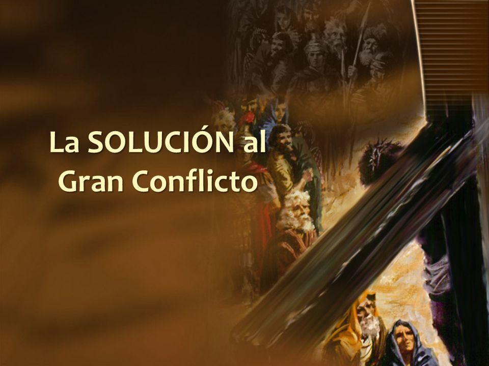 La SOLUCIÓN al Gran Conflicto