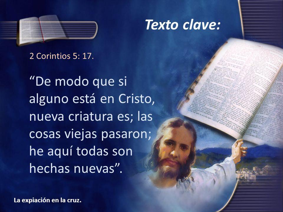 Texto clave: 2 Corintios 5: 17.