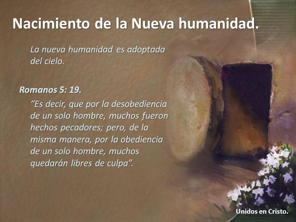 La nueva humanidad es adoptada del cielo.