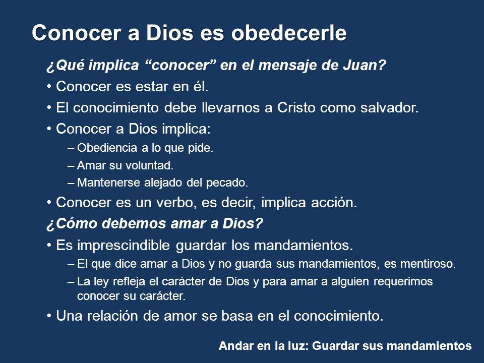 ¿Qué implica conocer en el mensaje de Juan Conocer es estar en él.