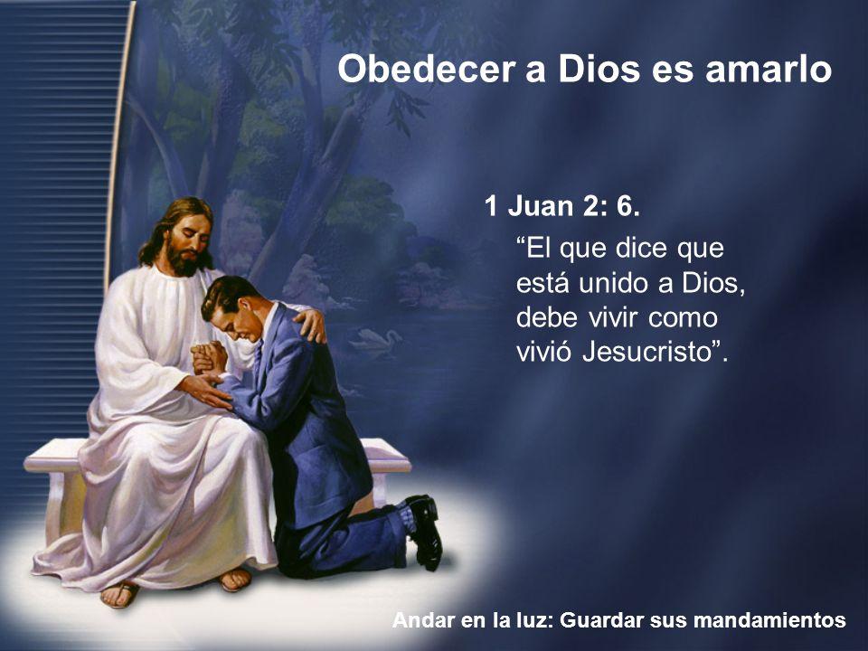1 Juan 2: 6. El que dice que está unido a Dios, debe vivir como vivió Jesucristo .