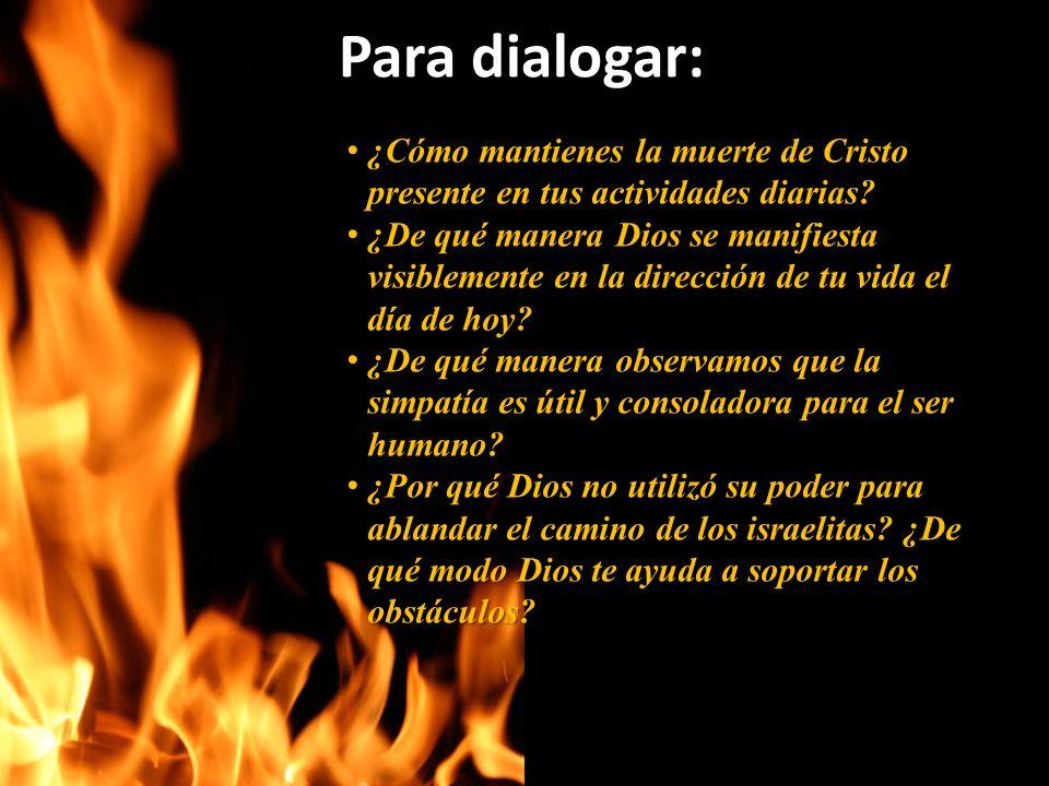 Para dialogar: ¿Cómo mantienes la muerte de Cristo presente en tus actividades diarias