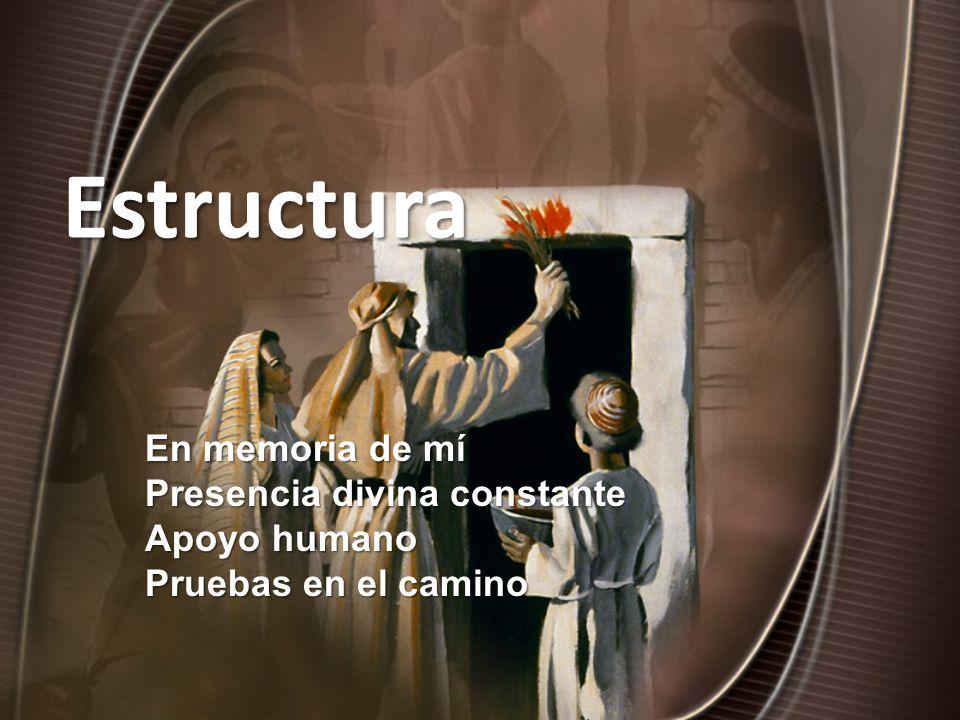Estructura En memoria de mí Presencia divina constante Apoyo humano
