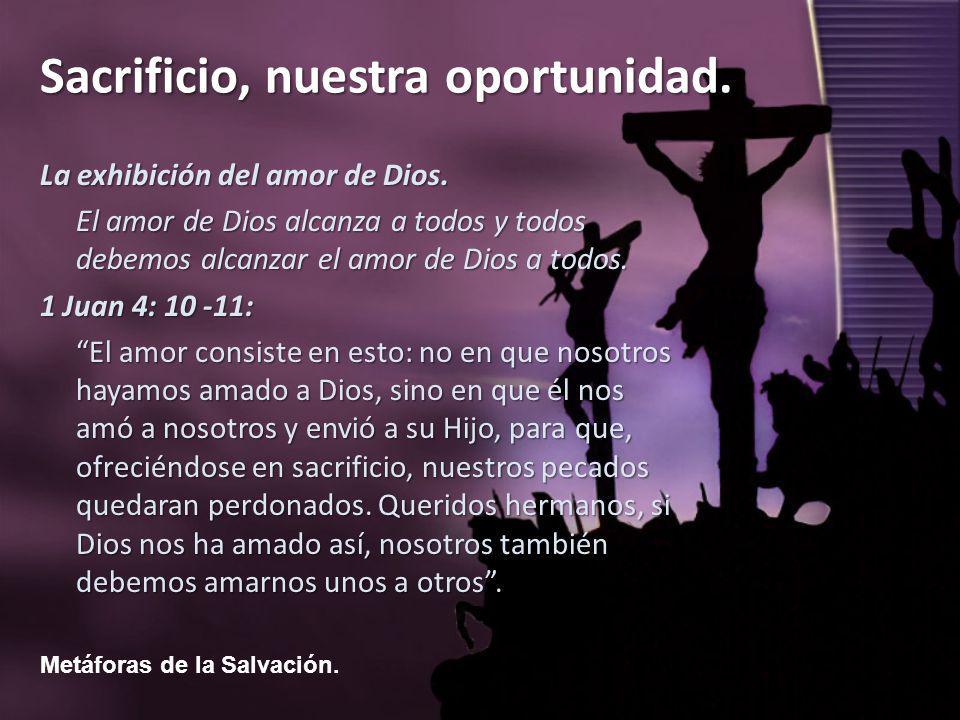La exhibición del amor de Dios.