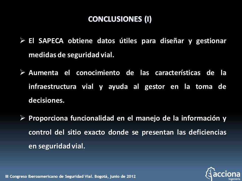 CONCLUSIONES (I) El SAPECA obtiene datos útiles para diseñar y gestionar medidas de seguridad vial.