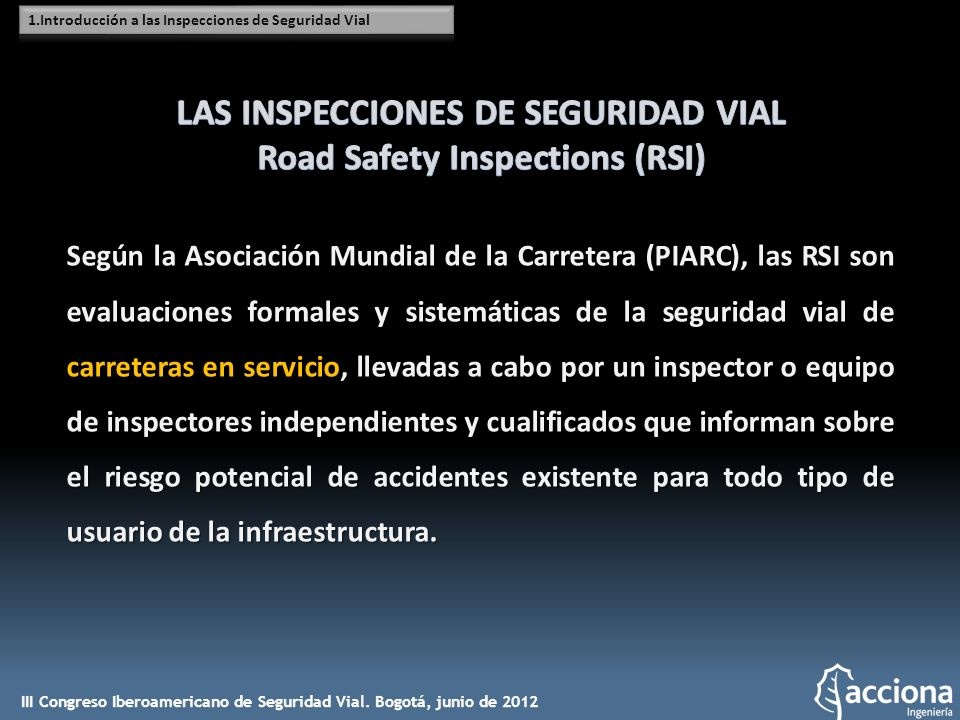 LAS INSPECCIONES DE SEGURIDAD VIAL Road Safety Inspections (RSI)