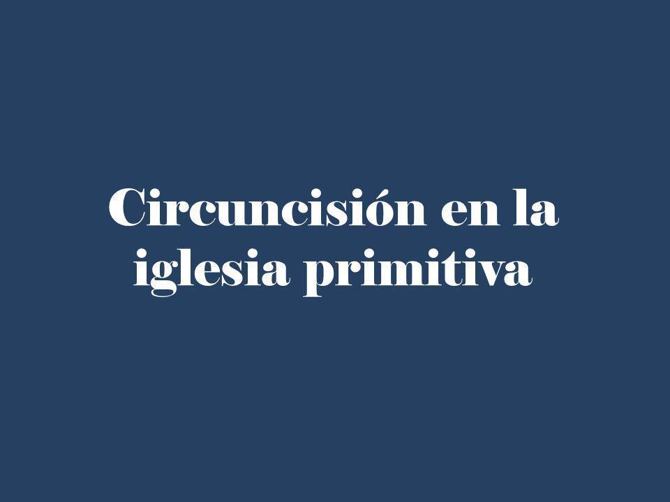 Circuncisión en la iglesia primitiva