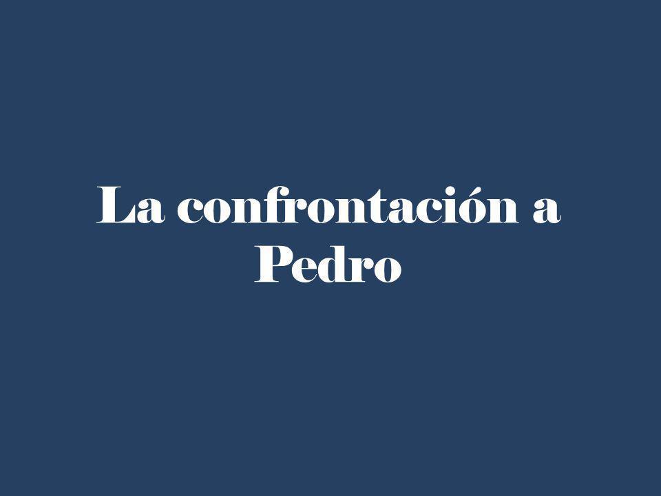 La confrontación a Pedro
