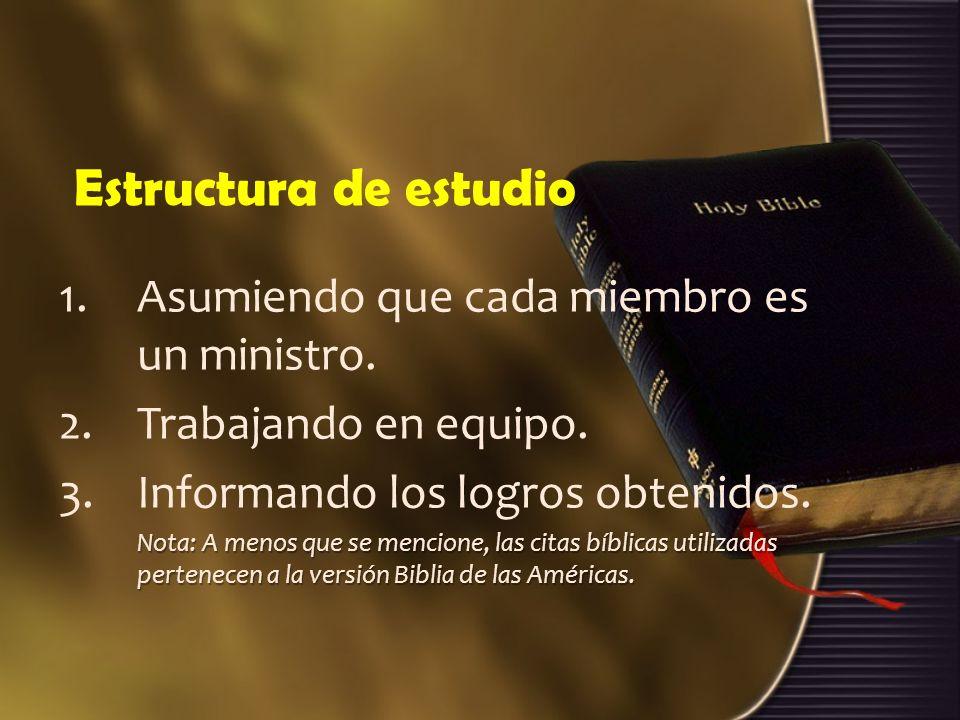Estructura de estudio Asumiendo que cada miembro es un ministro.