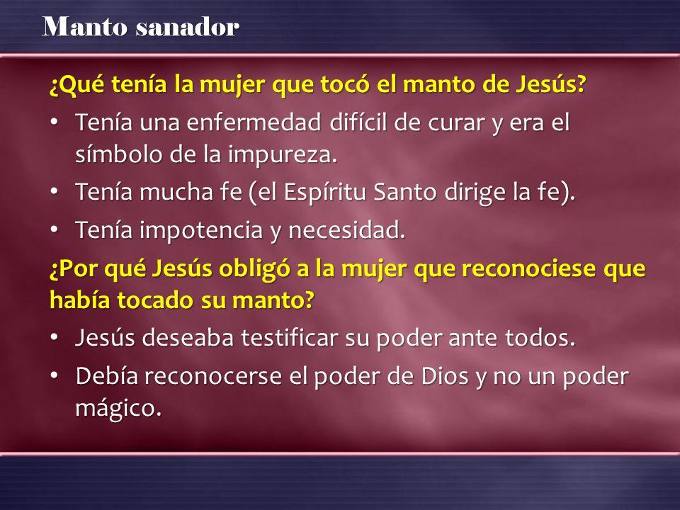 ¿Qué tenía la mujer que tocó el manto de Jesús