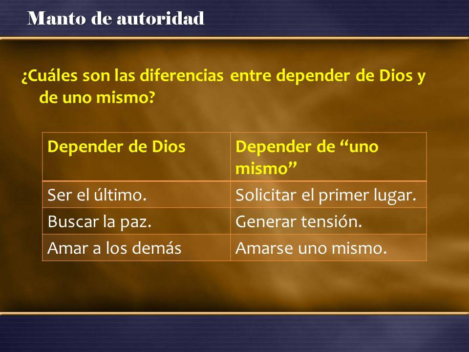 ¿Cuáles son las diferencias entre depender de Dios y de uno mismo