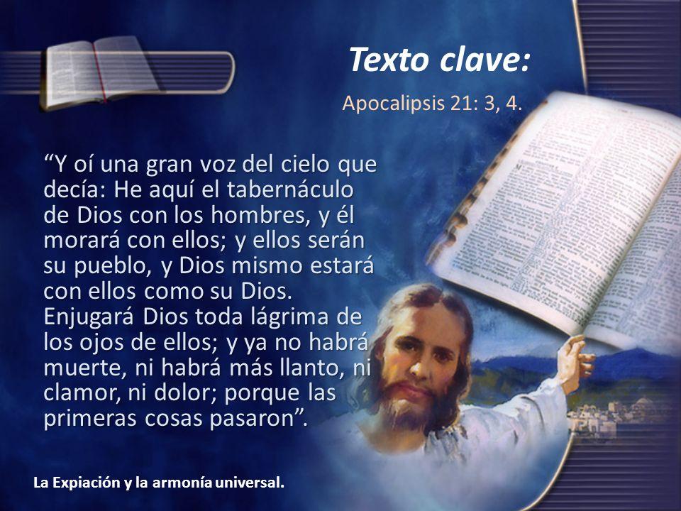 Texto clave: Apocalipsis 21: 3, 4.