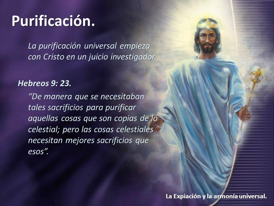 La purificación universal empieza con Cristo en un juicio investigador