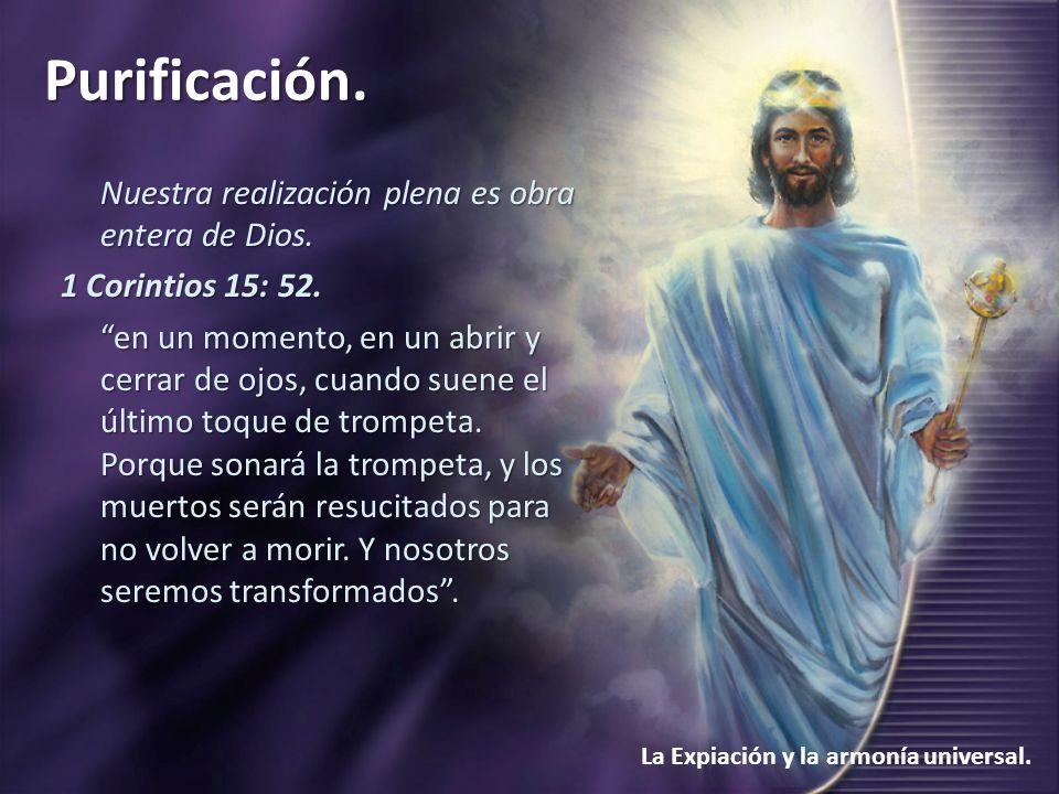 Nuestra realización plena es obra entera de Dios.