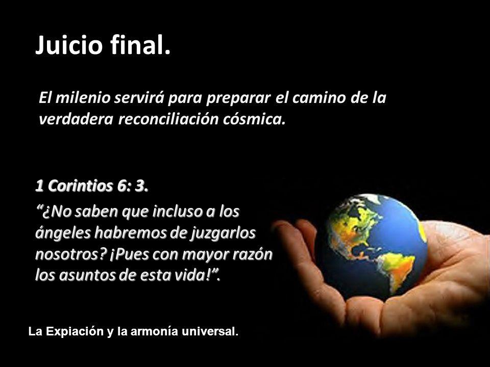 El milenio servirá para preparar el camino de la verdadera reconciliación cósmica.