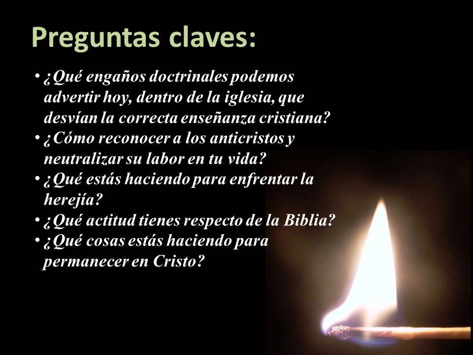 Preguntas claves: ¿Qué engaños doctrinales podemos advertir hoy, dentro de la iglesia, que desvían la correcta enseñanza cristiana