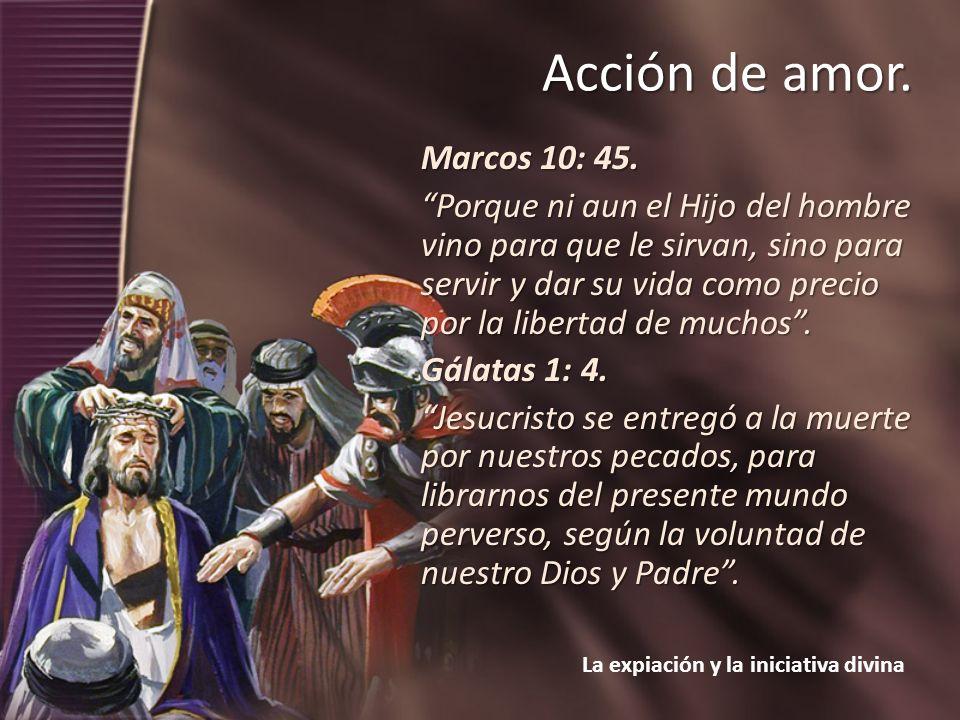 Marcos 10: 45. Porque ni aun el Hijo del hombre vino para que le sirvan, sino para servir y dar su vida como precio por la libertad de muchos .