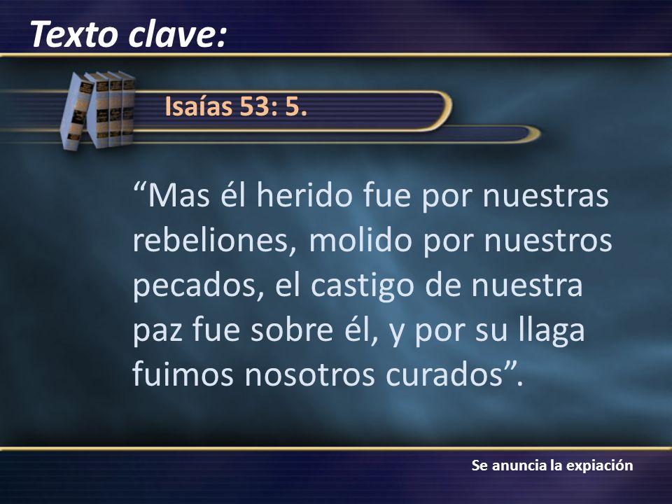 Texto clave: Isaías 53: 5.