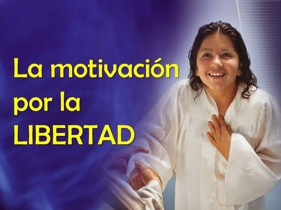 La motivación por la LIBERTAD