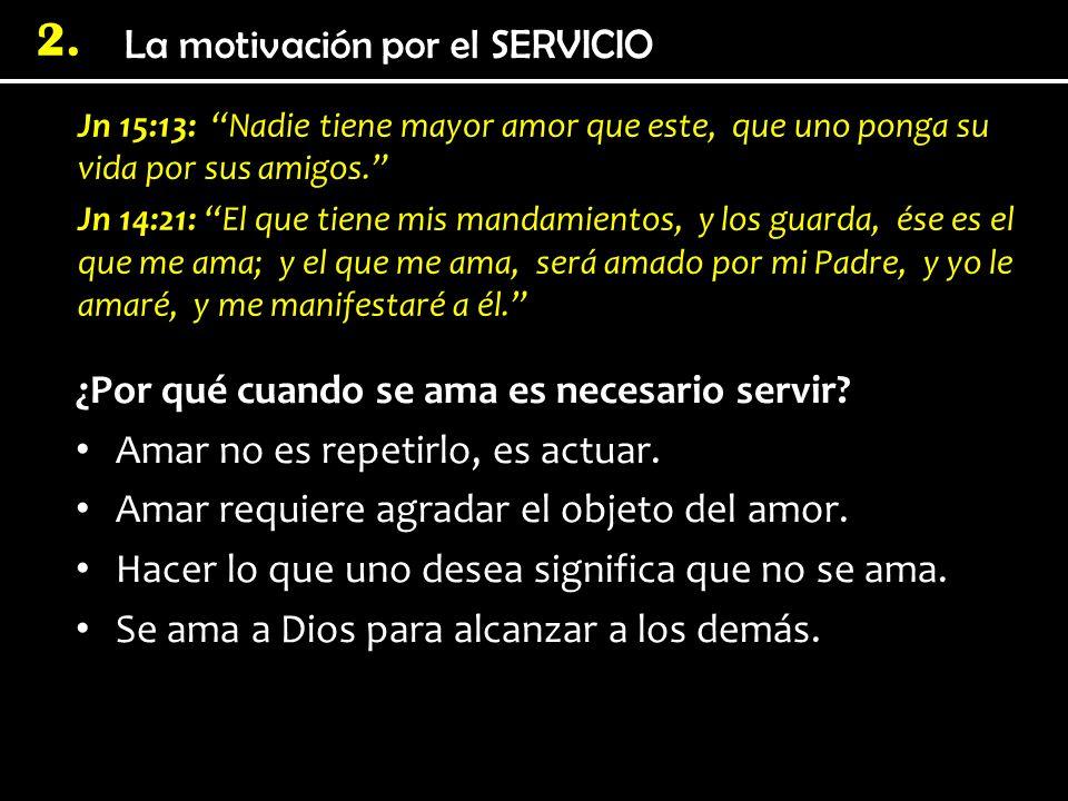¿Por qué cuando se ama es necesario servir