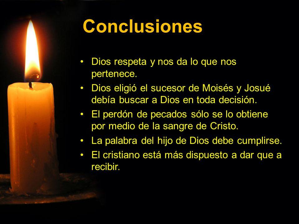 Conclusiones Dios respeta y nos da lo que nos pertenece.