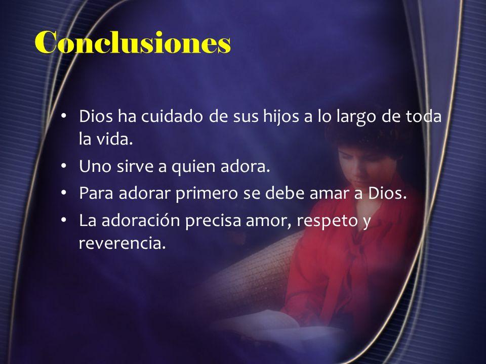 Conclusiones Dios ha cuidado de sus hijos a lo largo de toda la vida.