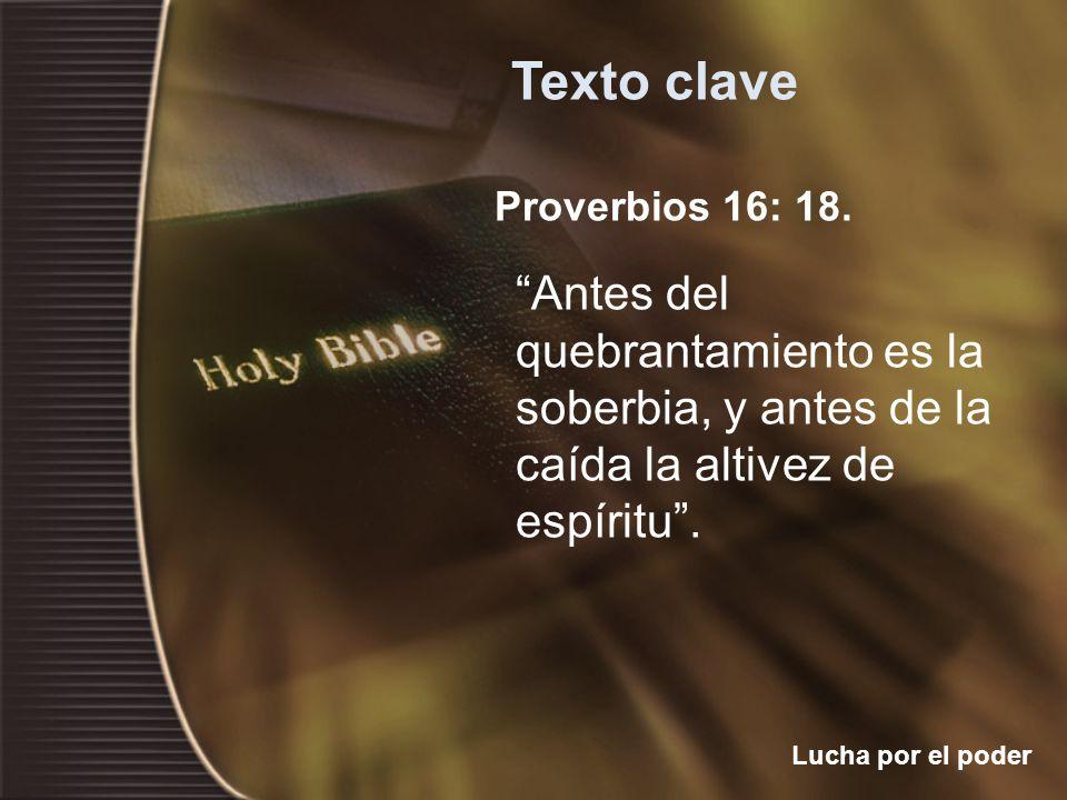 Texto clave Proverbios 16: 18.