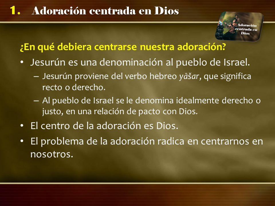 ¿En qué debiera centrarse nuestra adoración
