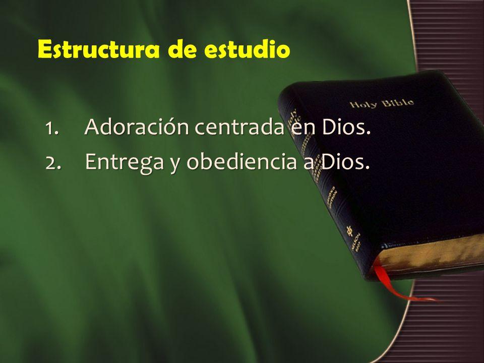Estructura de estudio Adoración centrada en Dios.