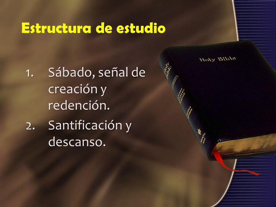 Estructura de estudio Sábado, señal de creación y redención.