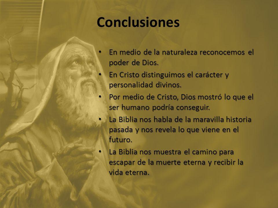 Conclusiones En medio de la naturaleza reconocemos el poder de Dios.