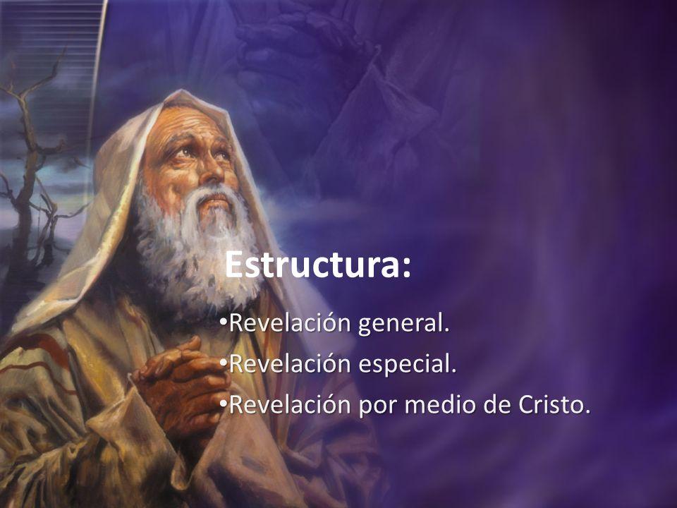 Estructura: Revelación general. Revelación especial.