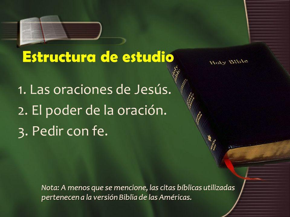 Estructura de estudio 1. Las oraciones de Jesús.