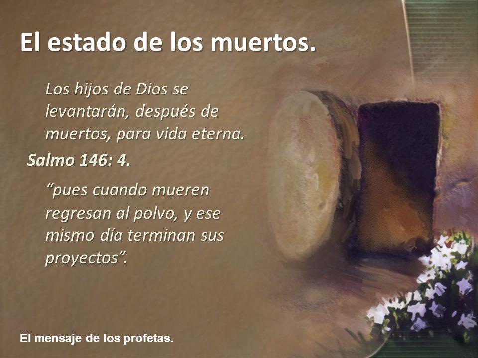 Los hijos de Dios se levantarán, después de muertos, para vida eterna.