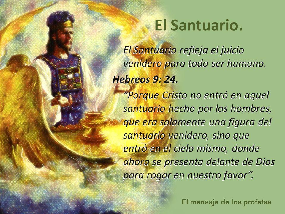 El Santuario refleja el juicio venidero para todo ser humano.