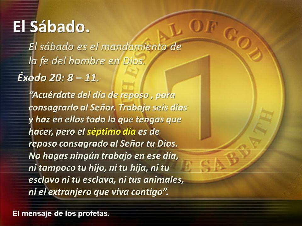 El sábado es el mandamiento de la fe del hombre en Dios.