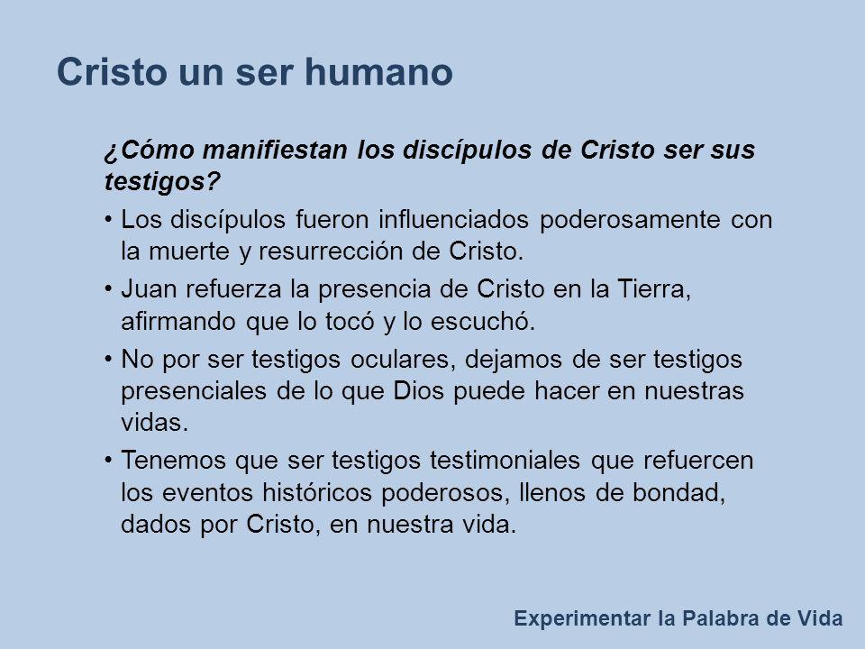 ¿Cómo manifiestan los discípulos de Cristo ser sus testigos