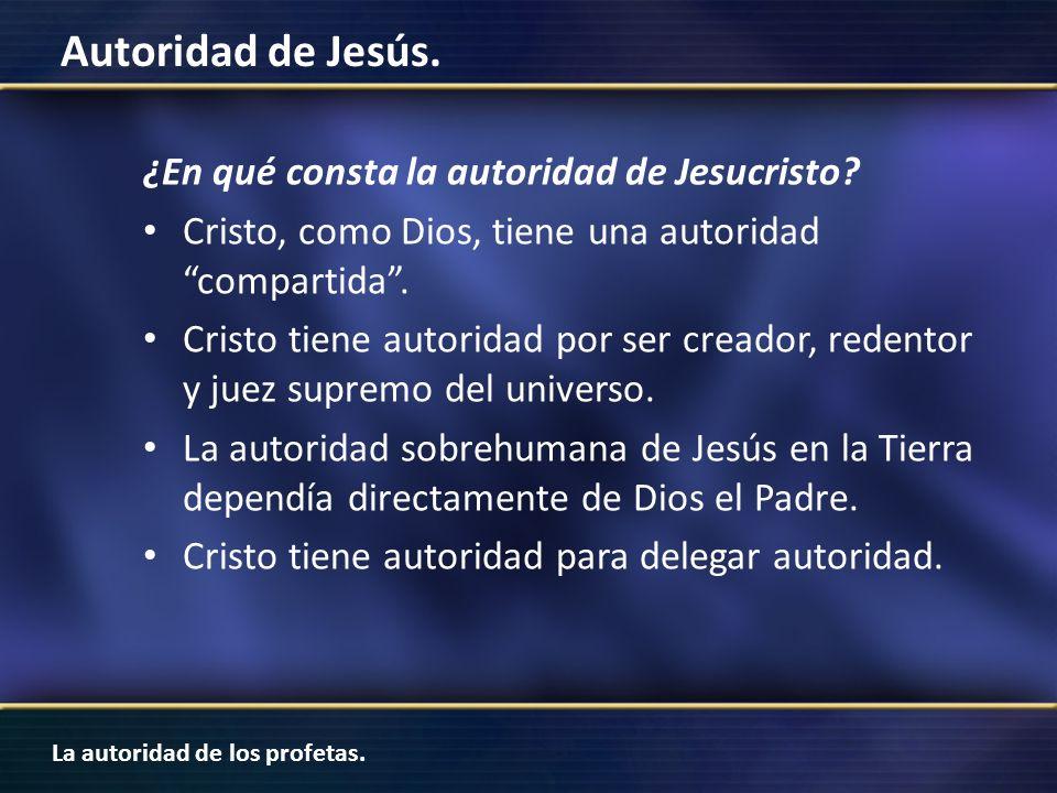 ¿En qué consta la autoridad de Jesucristo