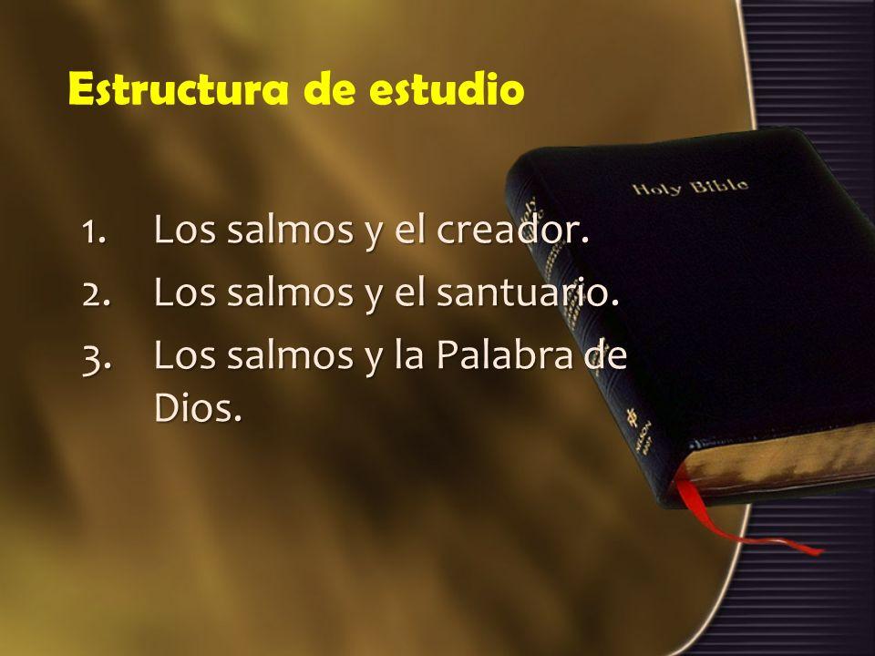 Estructura de estudio Los salmos y el creador.