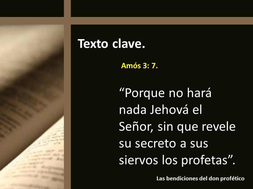 Texto clave. Amós 3: 7.