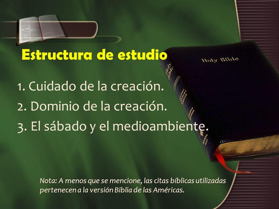 Estructura de estudio 1. Cuidado de la creación.