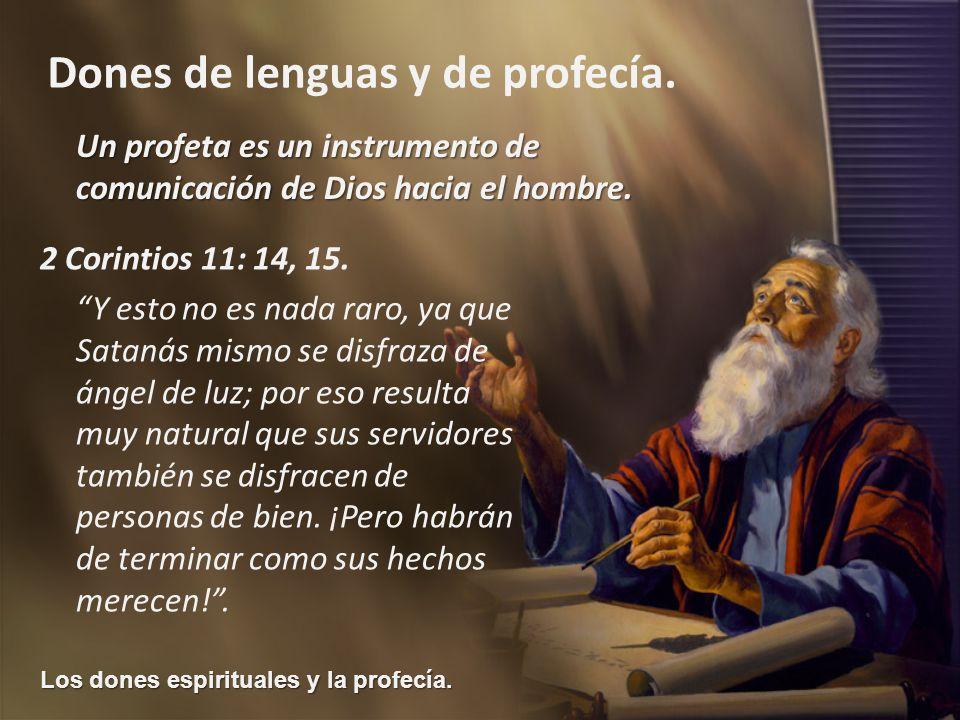 Un profeta es un instrumento de comunicación de Dios hacia el hombre.