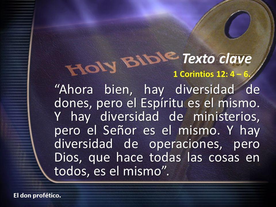 Texto clave 1 Corintios 12: 4 – 6.