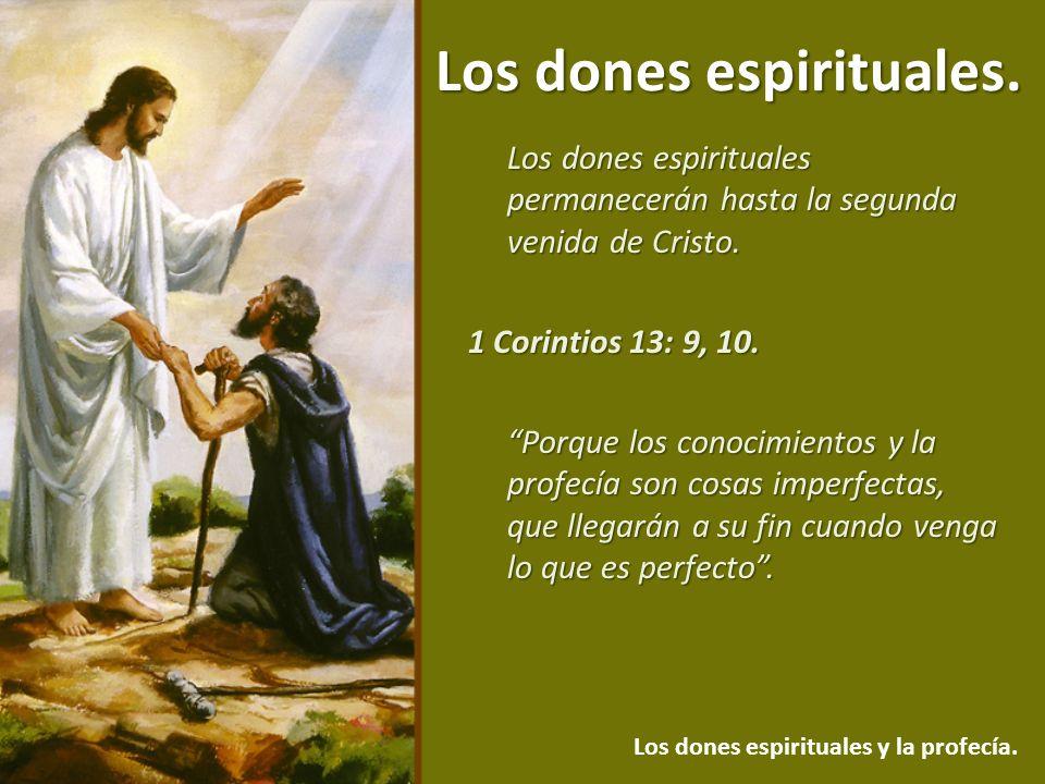 Los dones espirituales permanecerán hasta la segunda venida de Cristo.