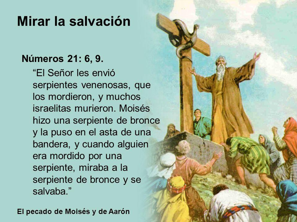 Números 21: 6, 9.