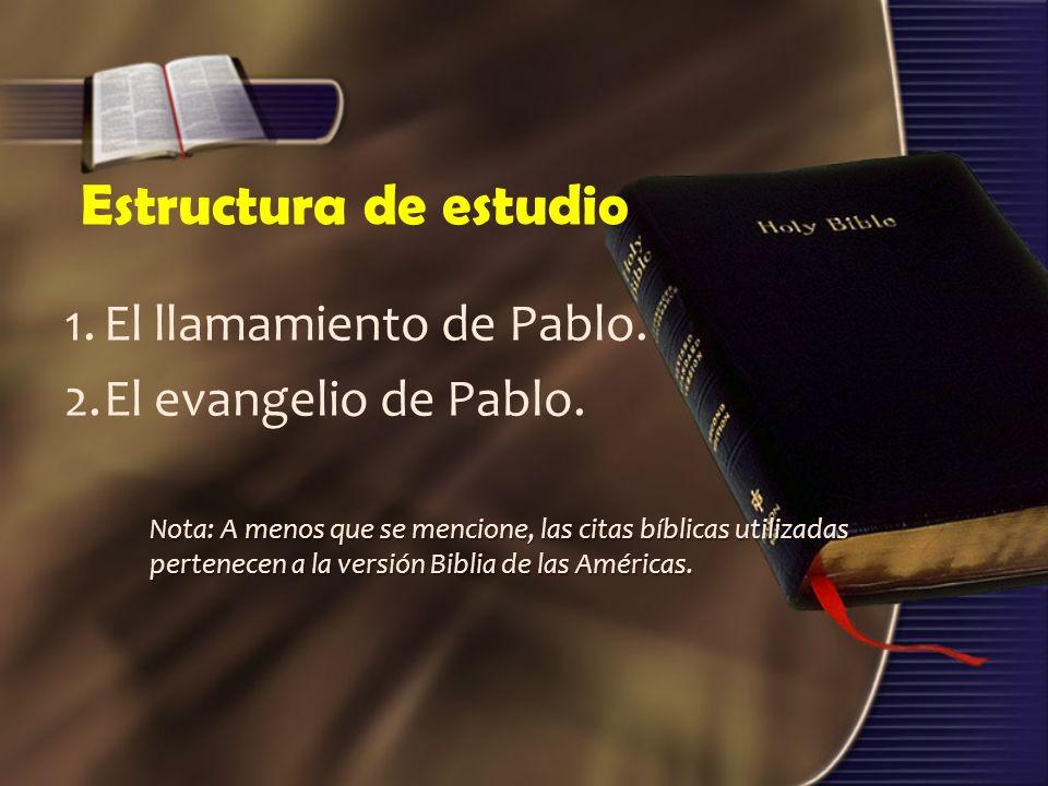 Estructura de estudio 1. El llamamiento de Pablo.