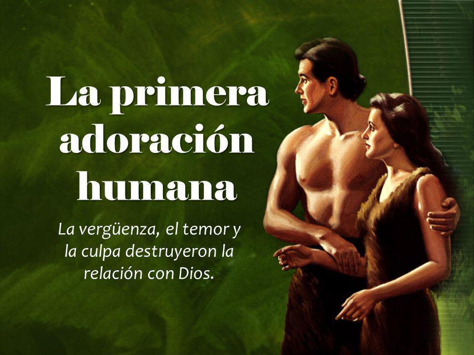 La primera adoración humana