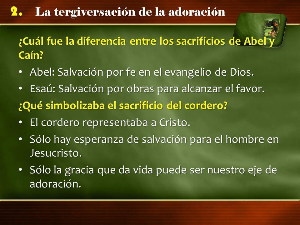 ¿Cuál fue la diferencia entre los sacrificios de Abel y Caín