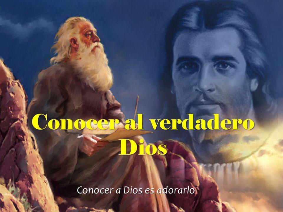 Conocer al verdadero Dios